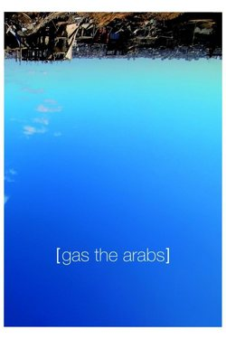 Gas the Arabs poster