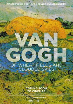 Van Gogh: Of Wheat Fields and Clouded Skies poster